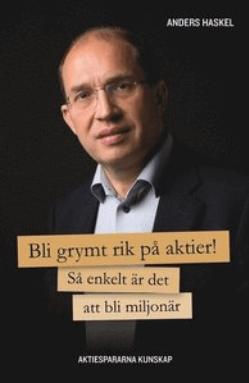 Bli grymt rik på aktier! av Anders Haskel.