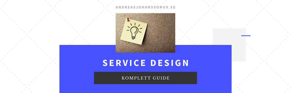 Service design - den kompletta guiden för dig som vill lära dig mer om tjänstedesign.
