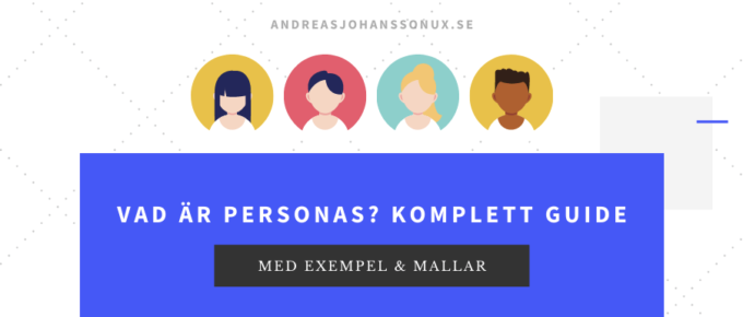 Personas - komplett guide med definition och exempel för dig som vill skapa egna personas